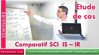 EXTRAIT SEMINAIRE : formation fiscalite investissement locatif intelligent SCI IS / SCI IR