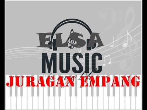 ELSA MUSIC   JURAGAN EMPANG