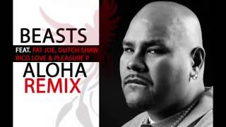 BEASTS (Dj Holla & Lones) feat. Fat Joe, Dutch Shaw, Rico Love & Pleasure P - Aloha (Remix)