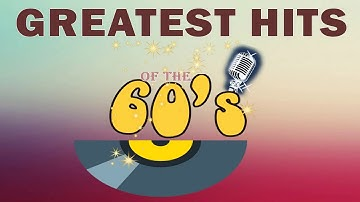 Greatest Hits of the 60's - Oldies but Goodies 60's Playlist - 60's Music Hits Full Album
