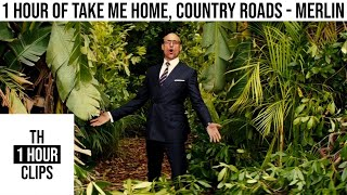 1 Hour of take me home, country roads - merlin
