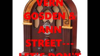 VERN GOSDEN & ANN STREET---LETS DONT AND SAY WE DID YouTube Videos