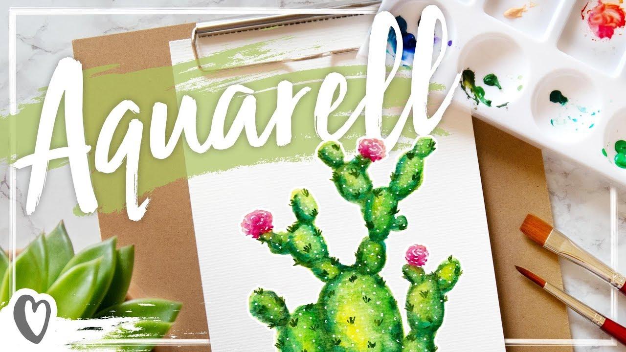 Aquarell Kaktus Malen Mit Wasserfarbe Nurwasichliebe Youtube