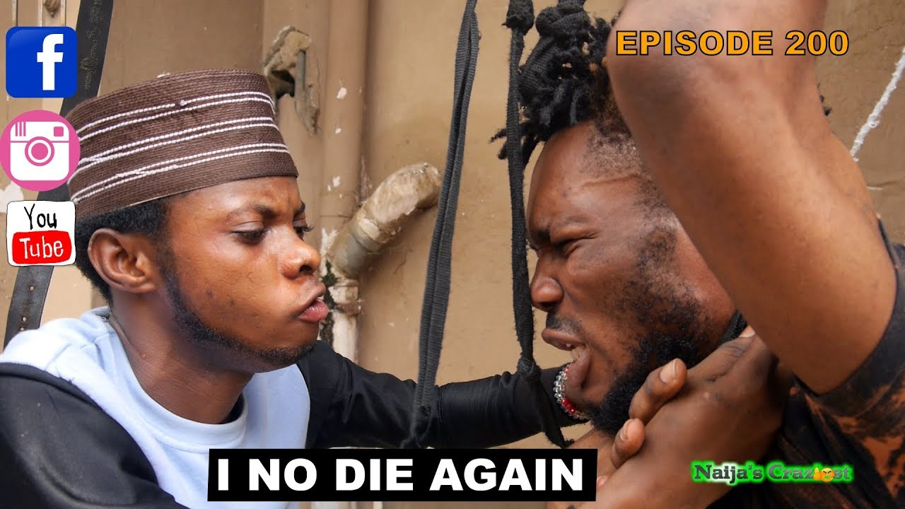 Image result for I NO DIE AGAIN (Naijas Craziest Comedy) Episode 201