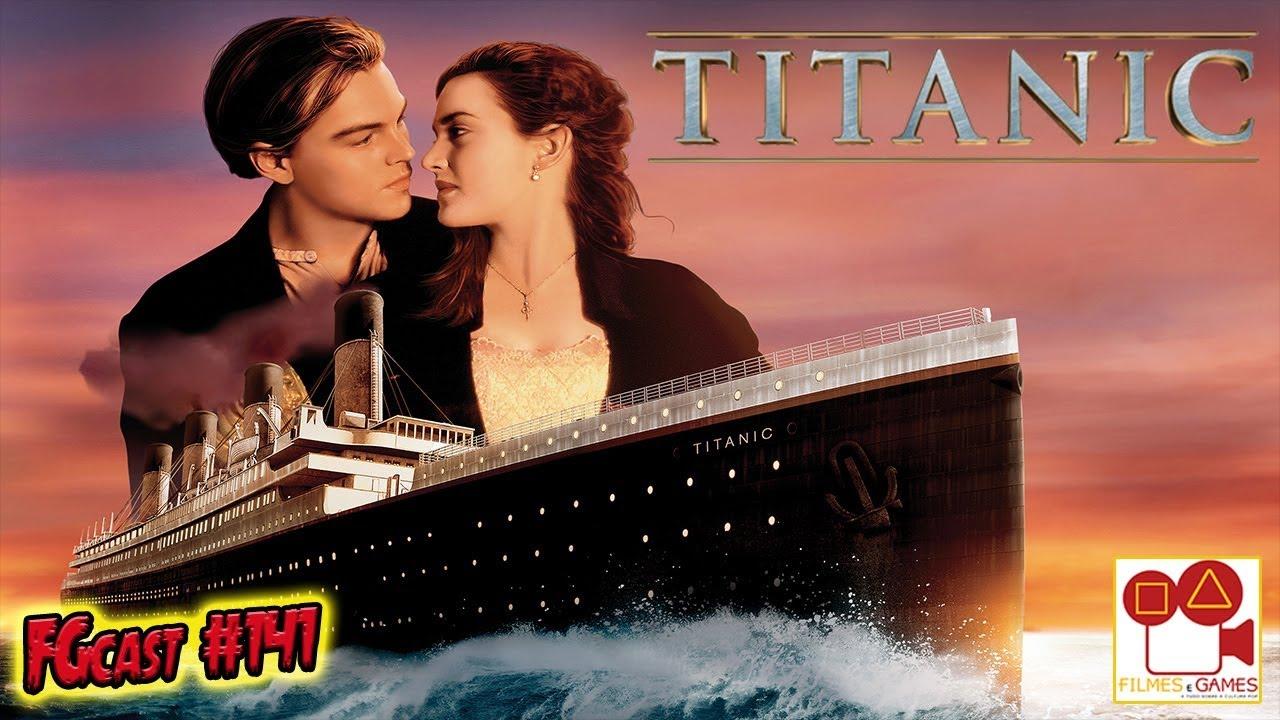 Titanic 1997 Fgcast 141 Youtube