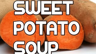 Jamaican Sweet Potato Soup Recipe - Vegan
