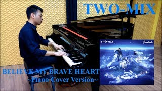 BELIEVE MY BRAVE HEART (Original Version) from TWO-MIX 4th Album 「...