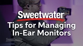 Tips for Managing In-ear Monitors presented by Jesus Culture