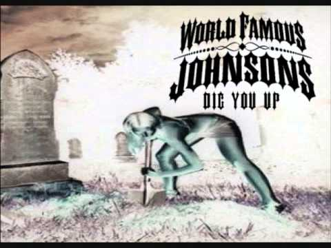 World Famous Johnsons - Dig You Up (American Mix)