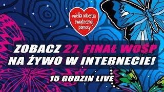 27. Finał WOŚP - zobacz live w internecie! - Na żywo