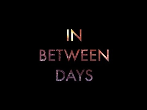In Between Days | Lyric Video (Original Song)