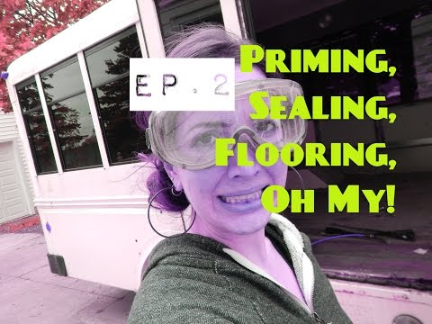 School Bus Reno [Ep. 2] Priming and Sealing the Floors - The Ombiance Bus