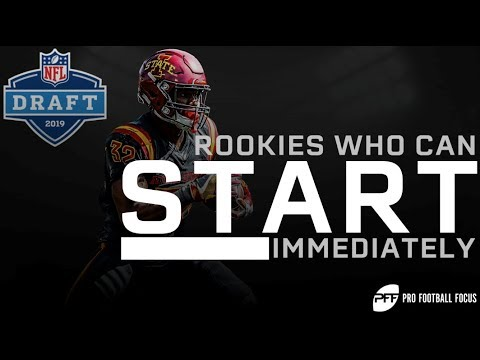 2019 NFL Draft: Pro Football Focus Discuss Rookies who Can Start Right Away.