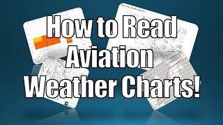 How to Read Aviation Weather Charts! - Interpret Aviation Weather