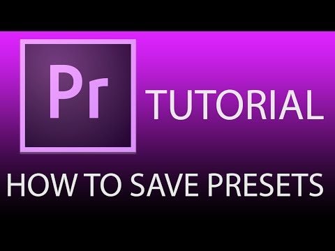 Adobe Premiere Pro: How to Save Presets