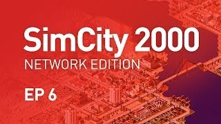EP 6 - SimCity 2000 Network Edition (1080p)
