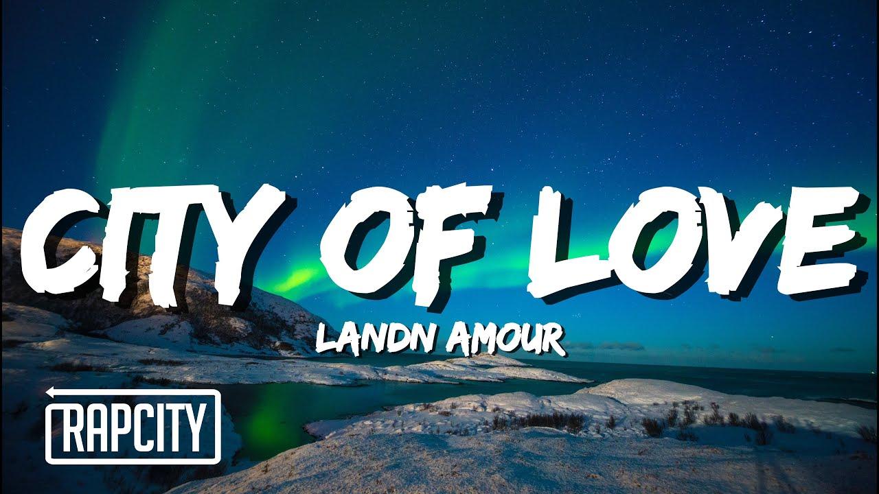 Landn Amour - City of Love (Lyrics)