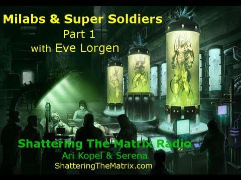 Milabs & Super Soldiers Part 1 - Eve Lorgen