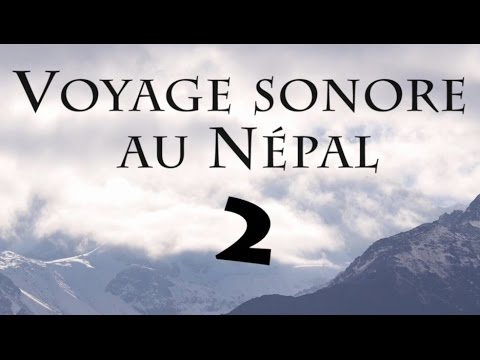 DOCUMENTAIRE - Voyage sonore au Langtang (Nepal)