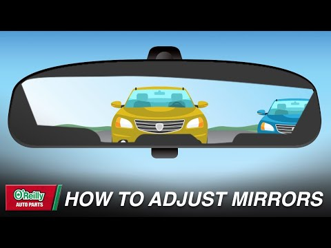 How To: Properly Adjust Your Vehicle's Mirrors