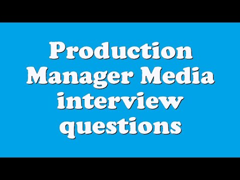 Production Manager Media interview questions
