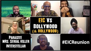 EIC Reunion: EIC Vs Bollywood Vs Hollywood | Parasite | Interstellar |