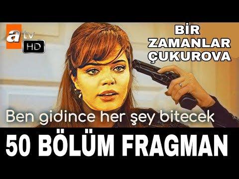 Bir zamanlar Çukurova 50 bölüm fragmanı - FİNAL MI !
