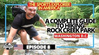 Episode 8: Hike the full length of Rock Creek Park in Washington D.C.