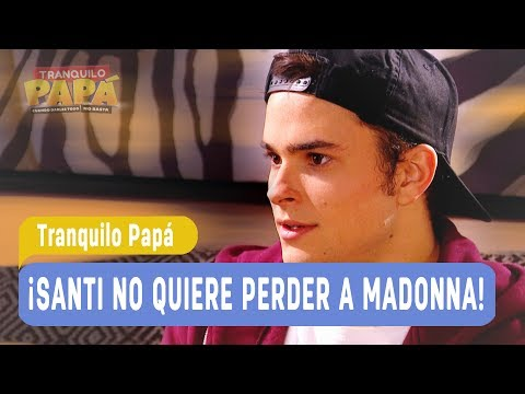 Tranquilo Papá - ¡Santi no quiere perder a Madonna! - Mejores Momentos / Capítulo 32