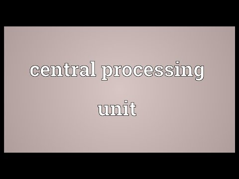 Central processing unit Meaning