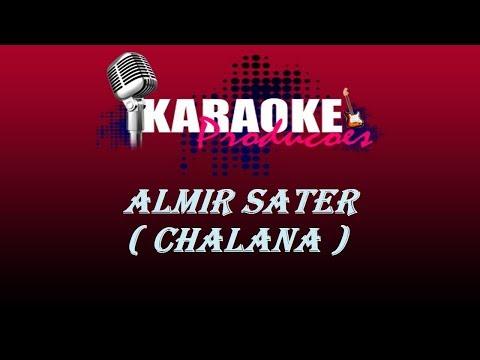 ALMIR SATER - CHALANA ( KARAOKE )