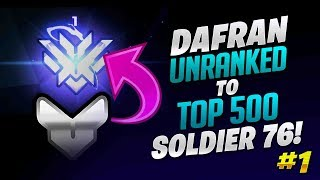 Unranked To Top 500 Soldier 76 Only! - Ep. 1