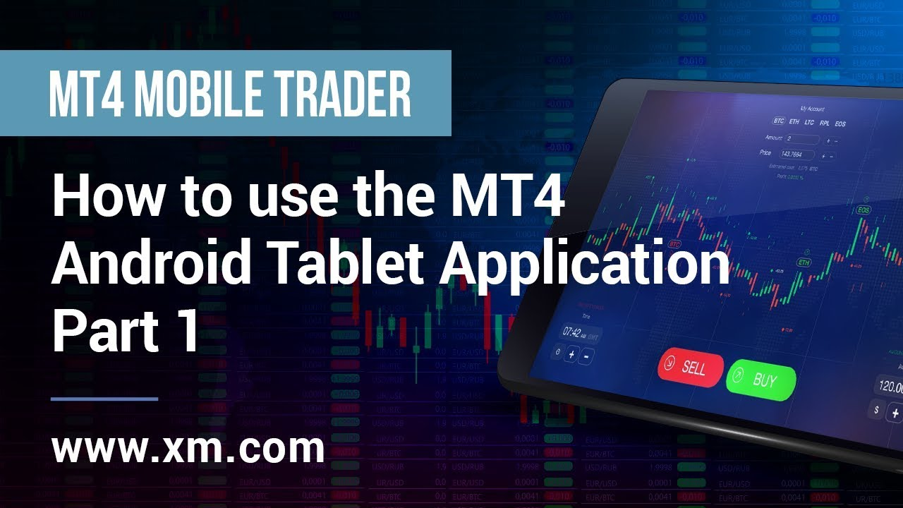 Xm Com Mobile Trader How To Use The Mt4 Android Tablet