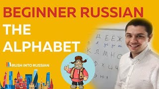 Russian Alphabet Made Easy - Explanation With Examples - Russian Lessons