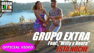 Смотреть клип Grupo Extra Ft. Willy Y Noura - Esta Noche