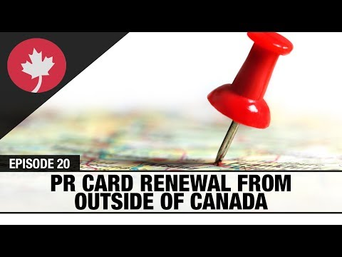 Applying For Permanent Resident Card Renewal From Outside Of Canada