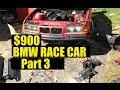 BMW Race Car Build for $900 Part 3