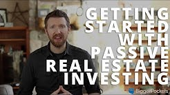 Getting Started with Passive Real Estate Investing