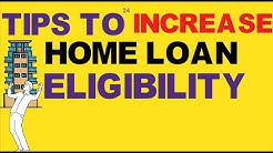 How is Home Loan Eligibility based on Salary calculated by Banks & 3 Tricks to increase your loan el