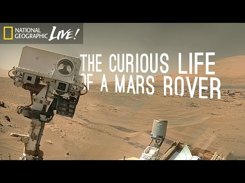 The Curious Life of a Mars Rover - Nat Geo Live