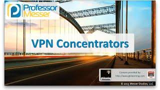 vpn concentrators comptia network n10 006 1 1