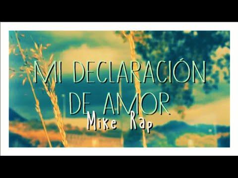 Mi declaración de Amor - Mike Rap