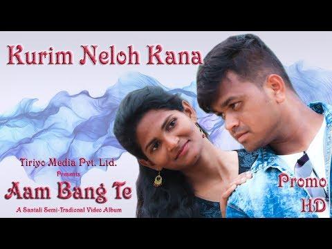 KURIM NELOH KANAM (PROMO) - AAM BANG TE (2018)   New Santali Album   TANIYA & MANGAL   TIRIYO MUSIC
