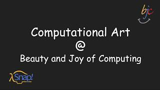 Computational Art & Beauty and Joy of Computing