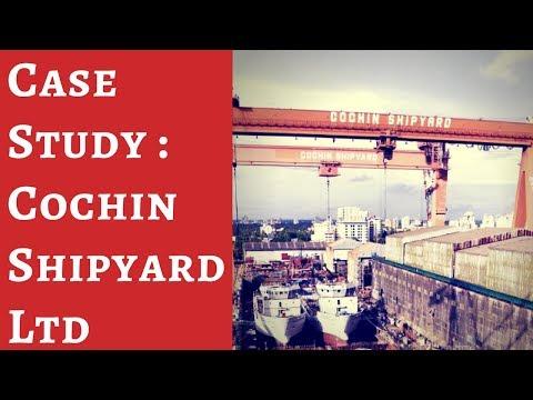 Case study : Cochin Shipyard .