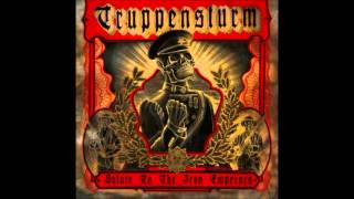 Truppensturm - Salute To The Iron Emperors (Full Album)