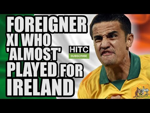Foreigner XI Who 'Almost' Played For IRELAND