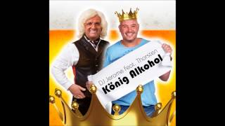 König Alkohol (Duitstalige versie) DJ Jerome ft. Thorsten