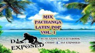 Mix  Latin Pop  Dj ExposeD  Vol. 1