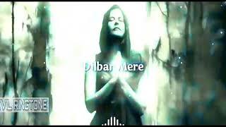 Dilbar Mere*Ringtone*(Download Now)